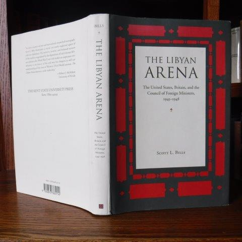 Image for The Libyan Arena: The United States, Britain, and the Council of Foreign Ministers, 1945-1948