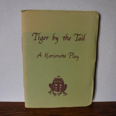 Image for Tiger By the Tail: A Marionette Play