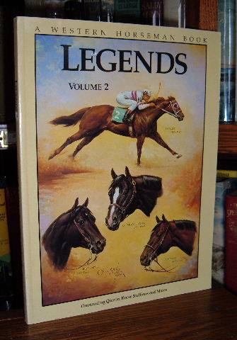 Image for Legends Outstanding Quarter Horse Stallions and Mares (Volume II)