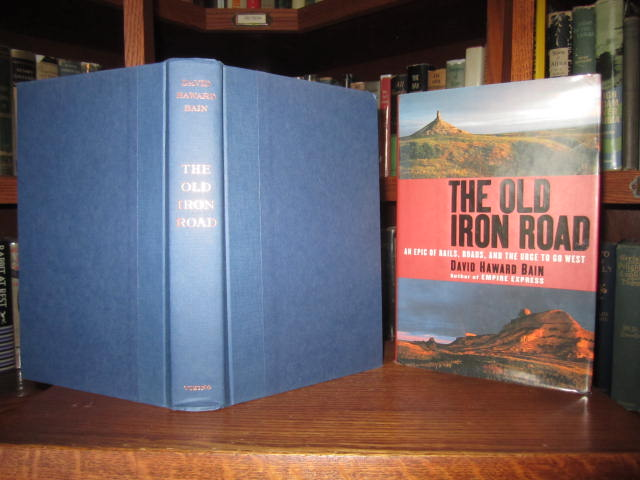 Image for The Old Iron Road An Epic of Rails, Roads, and the Urge to Go West