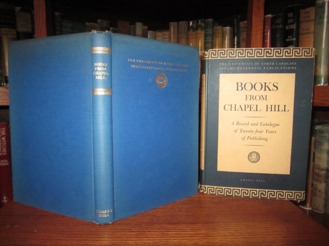 Image for Books from Chapel Hill - A Complete Catalogue 1923-1945