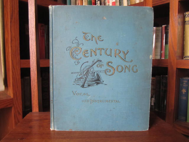 Image for The Century of Song (Volume II) Being A Choice Collection of the Best Vocal and Instrumental Music Including the Favorite Gems of the Day