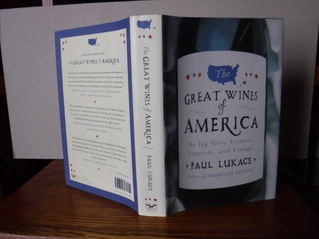 Image for The Great Wines of America: The Top Forty Vintners, Vineyards, and Vintages