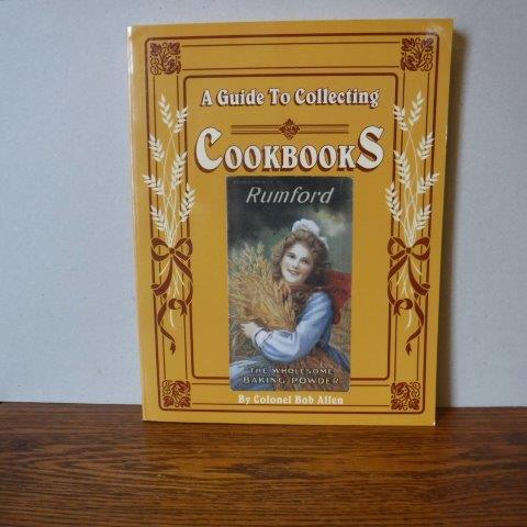 Image for A Guide to Collecting Cookbooks: A History of People, Companies and Cooking