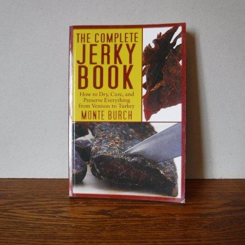 Image for The Complete Jerky Book - How to Dry, Cure, and Preserve Everything from Venison to Turkey