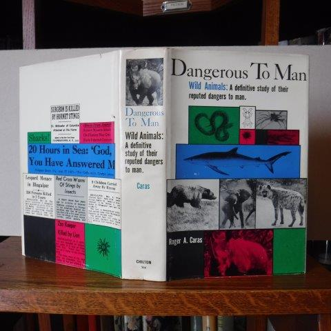 Image for Dangerous To Man - Wild Animals: A Definitive Study of Their Reputed Dangers to Man