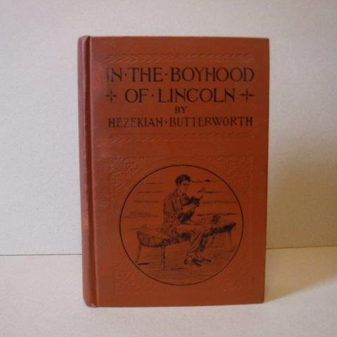 Image for In the Boyhood of Lincoln - A Tale of the Tunker Schoolmaster and the Times of Black Hawk