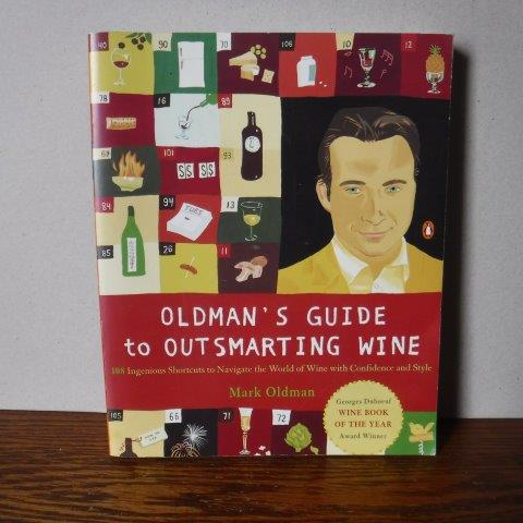 Image for Oldman's Guide to Outsmarting Wine - 108 Ingenious Shortcuts to Navigate the World of Wine with Confidence and Style