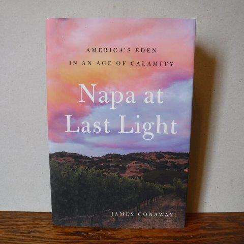 Image for Napa at Last Light: America's Eden in an Age of Calamity