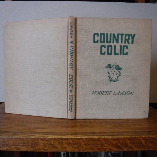 Image for Country Colic - Being sundry Remarks and Observations concerning the Joys, Perils & Vexations of Rustic Residence Together with certain Suggestions of A Cautionary Nature for the Enlightenment & Guidance of the Inexperienced