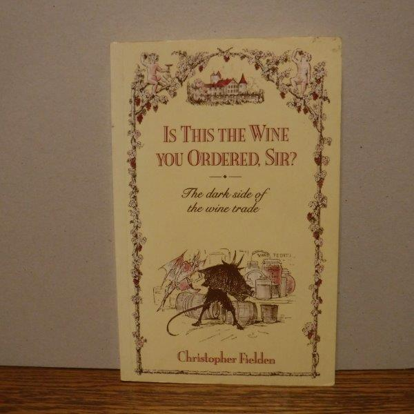 Image for Is This the Wine You Ordered, Sir: The Dark Side of the Wine Trade