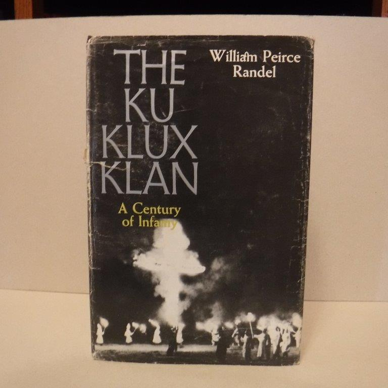 Image for The Ku Klux Klan: A Century of Infamy