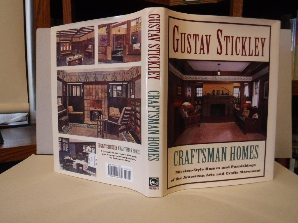 Image for Gustav Stickley: Craftsman Homes - Mission-Style Homes and Furnishings of the American Arts and Crafts Movement