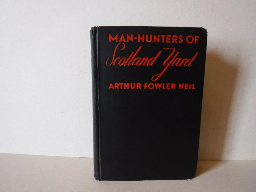 Image for Man-Hunters of Scotland Yard: The Recollections of Forty Years of a Detective's Life