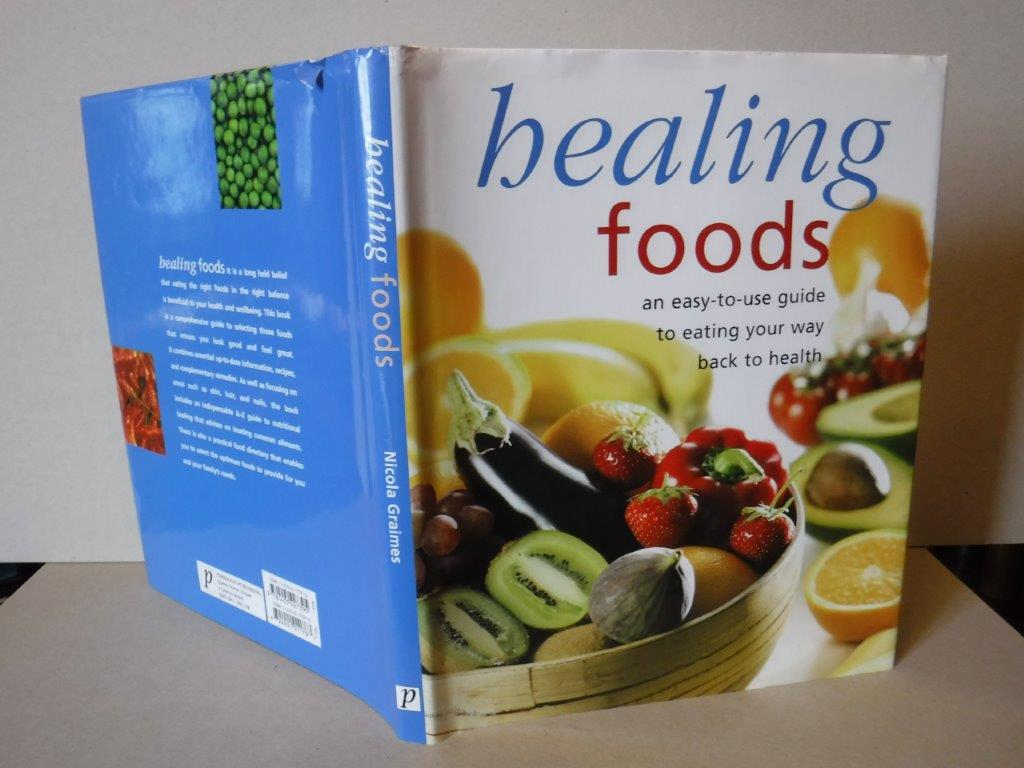 Image for Healing Foods - An Easy-to-Use Guide to Eating Your Way Back to Health